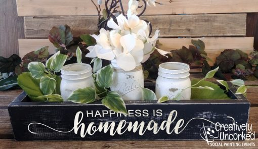 Happiness is Homemade Centerpiece Box at Creatively Uncorked https://creativelyuncorked.com/