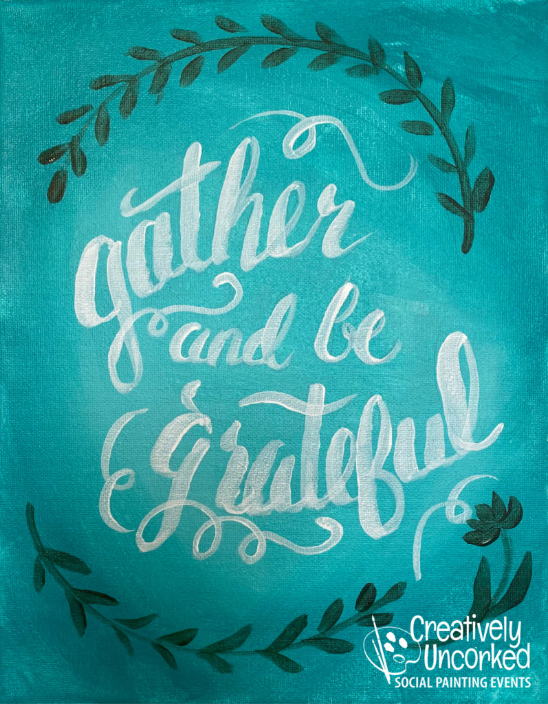 Gather and be Grateful from Creatively Uncorked https://creativelyuncorked.com/