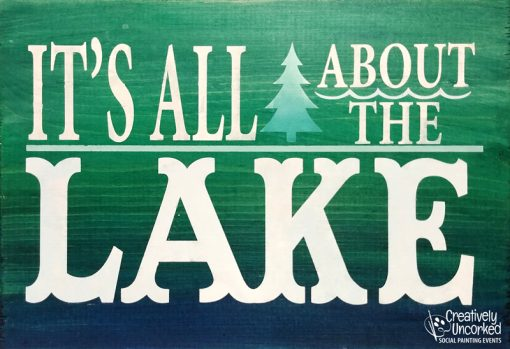 It's All About The Lake Wood Sign 16x11
