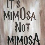 It's MimOsa Not MimosA