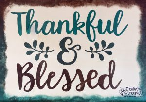 Thankful & Blessed at Creatively Uncorked https://creativelyuncorked.com/