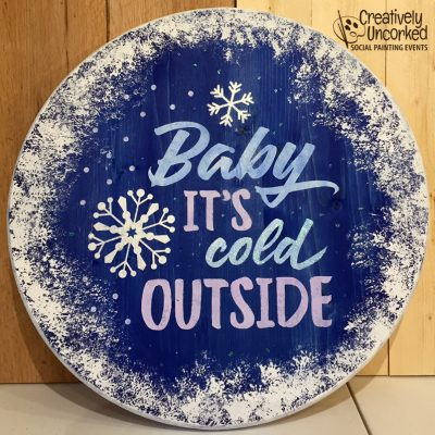 Baby It's Cold Outside at Creatively Uncorked https://creativelyuncorked.com/