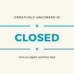 Creatively Uncorked is closed!