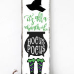 Hocus Pocus Porch Sign by Creatively Uncorked https://creativelyuncorked.com/